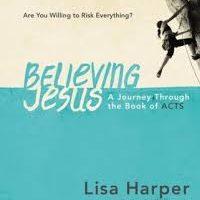 Believing Jesus (Lisa Harper)