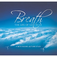 Breath: The Life of God In Us (Beth Moore)