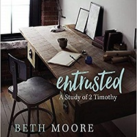 Entrusted: A Study of 2 Timothy (Beth Moore)