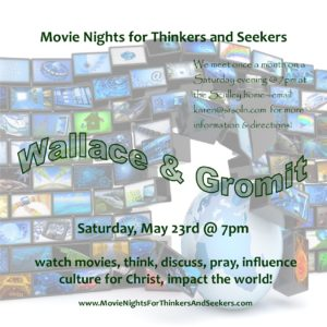 "Movie Nights for Thinkers and Seekers - ""Wallace & Gromit"""