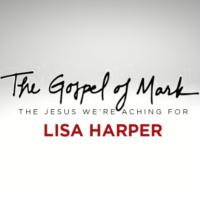 Gospel of Mark (Lisa Harper)