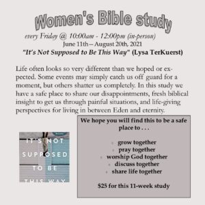 """Women's Bible study - """"It's Not Supposed to Be This Way"""""""