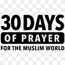 30 days of prayer for the muslim world