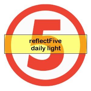 reflectFive daily light